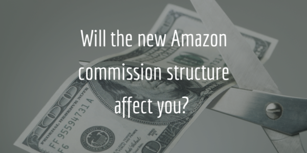 Will The New Amazon Commission Structure Affect You